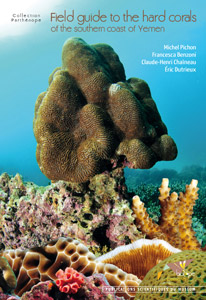Field guide to the hard corals of the southern coast of yemen - Les coraux du Yemen
